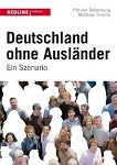 deutschland ohne auslaender Deutschland ohne Ausländer