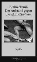 strauss 120x200 Aufstand, verlängert   Neuauflage der Essays von Botho Strauß
