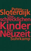 petersloterdijk kinderderneuzeit 720x600 120x200 Peter Sloterdijk: Die schrecklichen Kinder der Neuzeit – eine Rezension