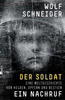 wolfschneiderdersoldat 130x200 Wolf Schneider: Der Soldat – eine Rezension
