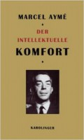 ayme der intellektuelle komfort 720x600 120x200 Marcel Aymé: Der intellektuelle Komfort – eine Rezension