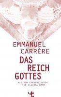 Emmanuel Carrere_Das Reich Gottes